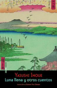 Luna llena y otros cuentos, de Yasushi Inoue Una reseña de Andrés Barrero http://www.librosyliteratura.es/luna-llena-y-otros-cuentos.… No es la primera vez que Yasushi Inoue nos visita, tuve el placer de reseñar hace dos años su obra Fūrinkazan. La epopeya del clan Takeda, lo cual debería inmunizarme frente al deslumbramiento que siempre provoca lo desconocido cuando es magnífico, pero el registro de Luna llena y otros cuentos es tan diferente que uno tiene que frotarse los ojos...