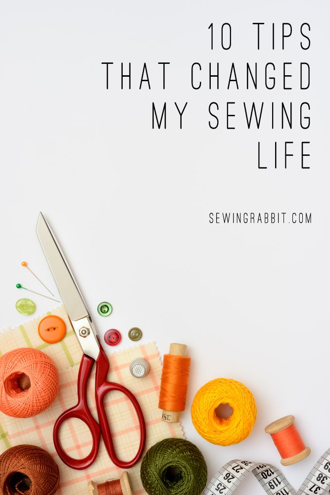 DIY: 10 sewing tips I learned that changed my life