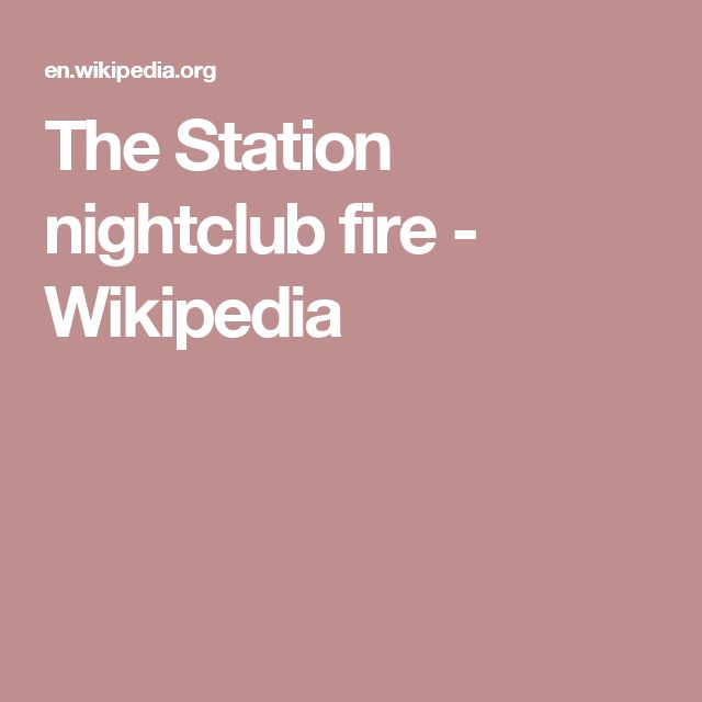 The Station nightclub fire - Wikipedia