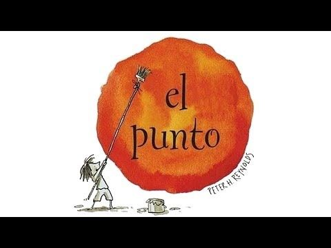 El punto - Peter H. Reynolds - Cuentos infantiles - YouTube