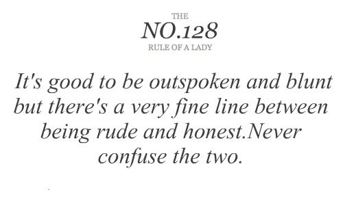 there's a fine line...Rude, Remember This, Lady Rules, Classy Lady Quotes, 128 Rules, So True, Blunt, Honest, Classy People Quotes