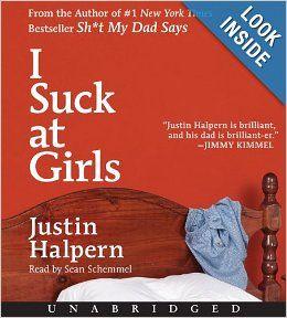 audie winner 2013 / I Suck at Girls CD: Justin Halpern, Sean Schemmel: 9780062201645: Amazon.com: Books