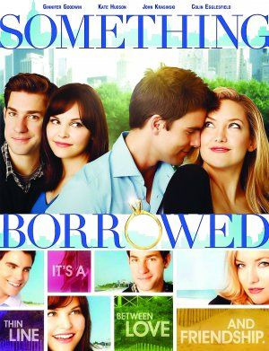 Something Borrowed.  Friendships are tested and secrets come to the surface when terminally single Rachel falls for Dex, her best friend Darcy's fiancé.