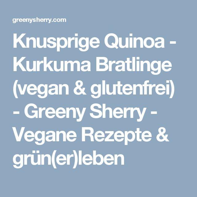 Knusprige Quinoa - Kurkuma Bratlinge (vegan & glutenfrei) - Greeny Sherry - Vegane Rezepte & grün(er)leben