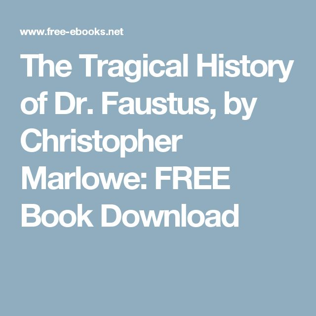 the tragical history of doctor faustus essay