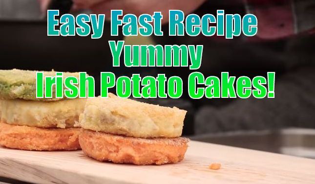 Easy Recipe Irish Potato Cakes
