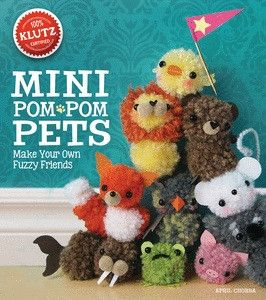 Klutz mini Pom Pom pets ages 8 and up you can make soft fluffy little pets ! Book comes with illustrated instructions and color coded charts.