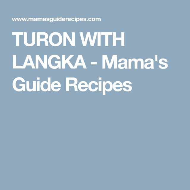 TURON WITH LANGKA - Mama's Guide Recipes