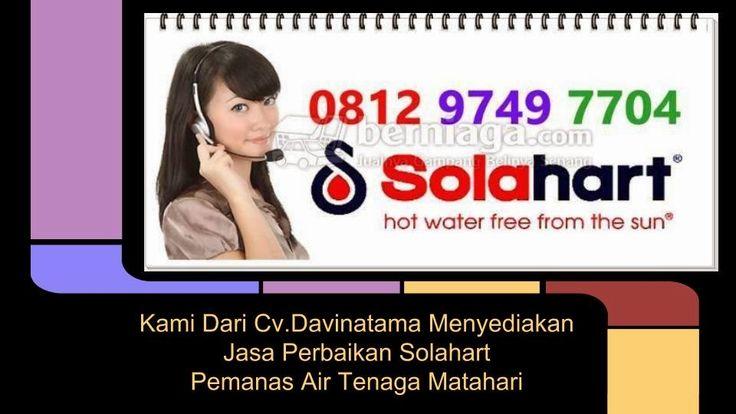 SERVICE SOLAHART 082122541663 TELP: 02134082652 SMS 087887330282 Kami Dari CV.DAVITAMA Menyediakan Jasa Perbaiakan Pemanas Air SOLAHART Apakah mesin pemanas air anda bermasalah.....? SPESIFICATION SERVICE SOLAHART 1.TIDAK PANAS 2.BOCOR 3.BONGKAR PASANG 5.PENGGANTIAN SPAREPART 6.INSTALASI PIPA AIR PANAS 7.PENJUALAN UNIT CV. DAVINATAMA SERVICE E-mail: rafli.natama@yahoo.com Nomer Telpon: +6221 24003751 Fax : +6221 48702925 Melayani : Jakarta Selatan,Timur,Barat,Utara,Pusat,Bogor,Banten