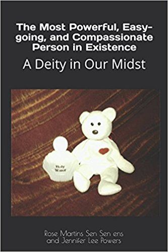 Amazon.com: A Deity in Our Midst: The Most Powerful, Easy-going, and Compassionate Person in Existence, Understated, Underestimated and the Most Persecuted for Gender (9781946812254): Rose Martins Sen Sen ens, Jennifer Lee Powers: Books
