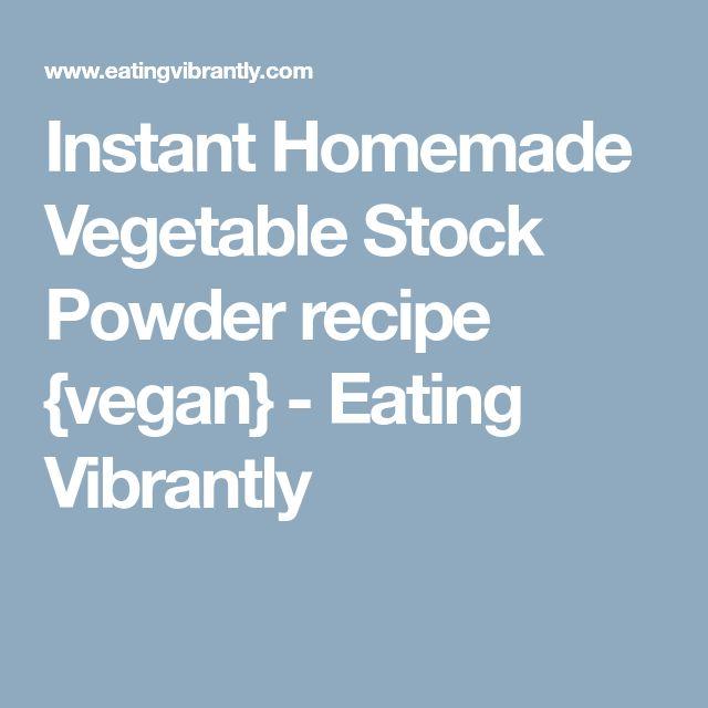 Instant Homemade Vegetable Stock Powder recipe {vegan} - Eating Vibrantly