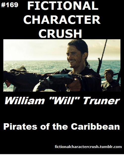 "Fictional Crush - William ""Will"" Turner from Pirates of the Caribbean, Of course!"