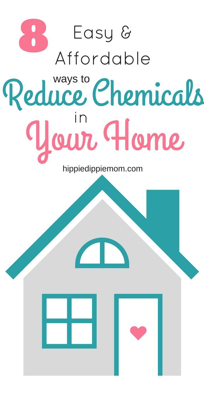8 Easy and Affordable Ways to Reduce Chemicals in Your Home! | house