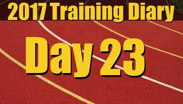 2017 Training Diary: Day 23