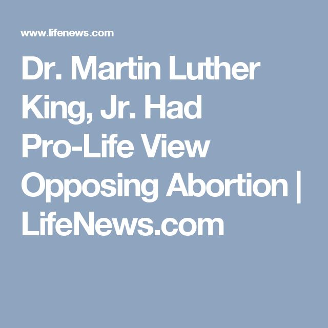 Dr. Martin Luther King, Jr. Had Pro-Life View Opposing Abortion | LifeNews.com