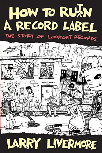 How To Ru(i)n A Record Label: The Story of Lookout Records by Larry Livermore http://www.amazon.com/dp/0989196348/ref=cm_sw_r_pi_dp_SS1Fwb1G8QDDD
