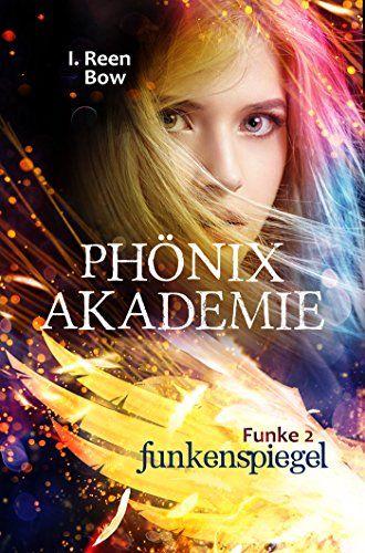 Phönixakademie - Funke 2: Funkenspiegel (Fantasy-Serie)
