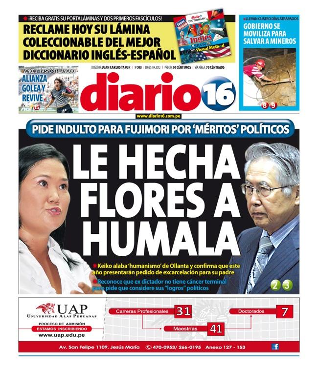 """TAPA de Diario 16, error del editor en el """"HECHA""""...Keiko Fujimori le echa flores a Humala pidiendo el indulto a su papi, Alberto."""