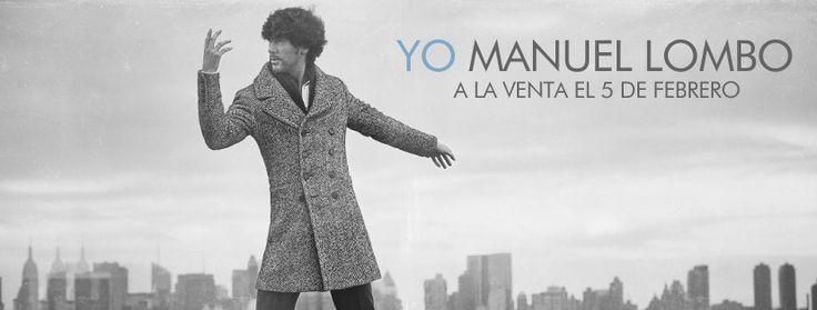 #Yo, el #NuevoDisco de @manuellombo disponible a partir del #5defebrero