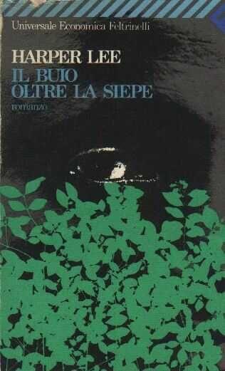 Il buio oltre la siepe - Harper Lee