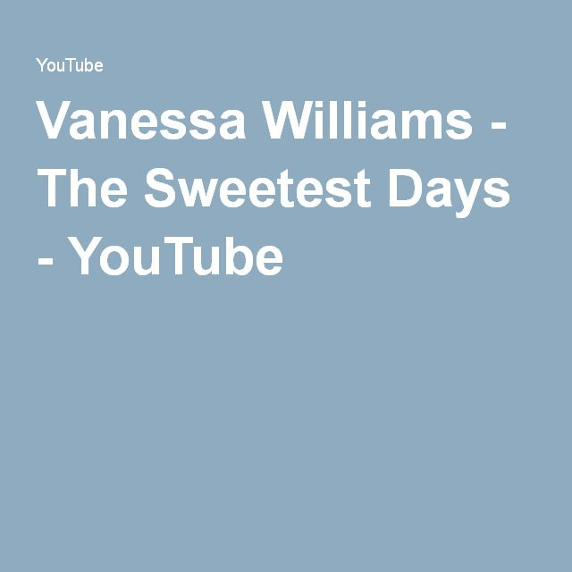 Vanessa Williams - The Sweetest Days - YouTube
