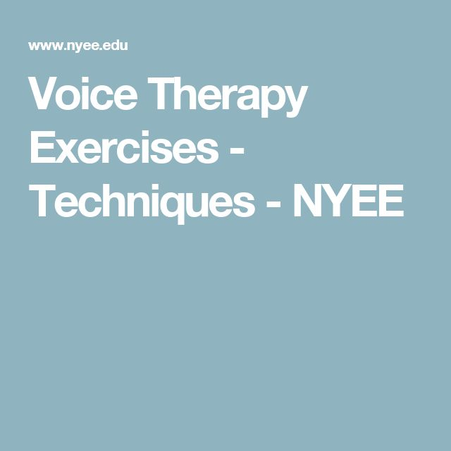 Voice Therapy Exercises - Techniques - NYEE