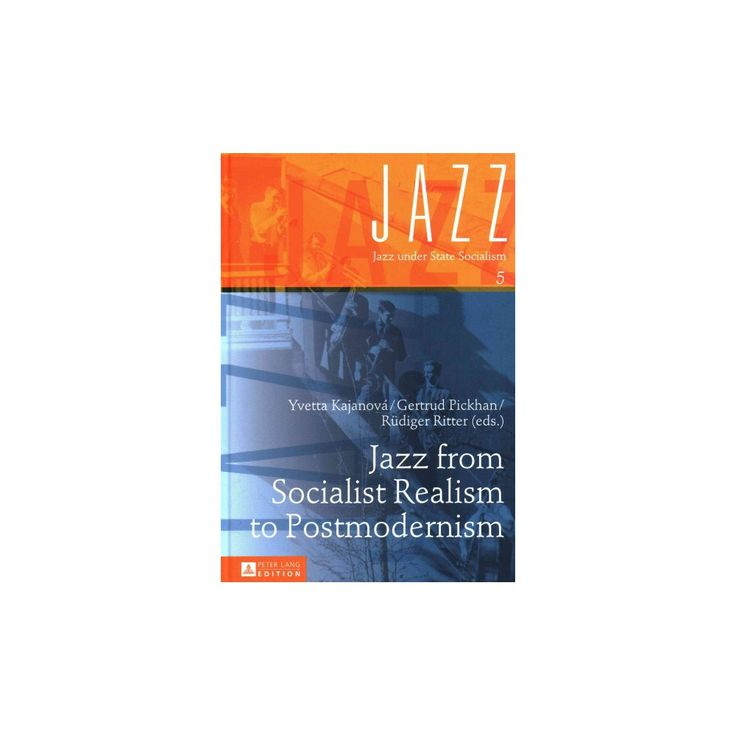 Jazz from Socialist Realism to Postmodernism (Hardcover)