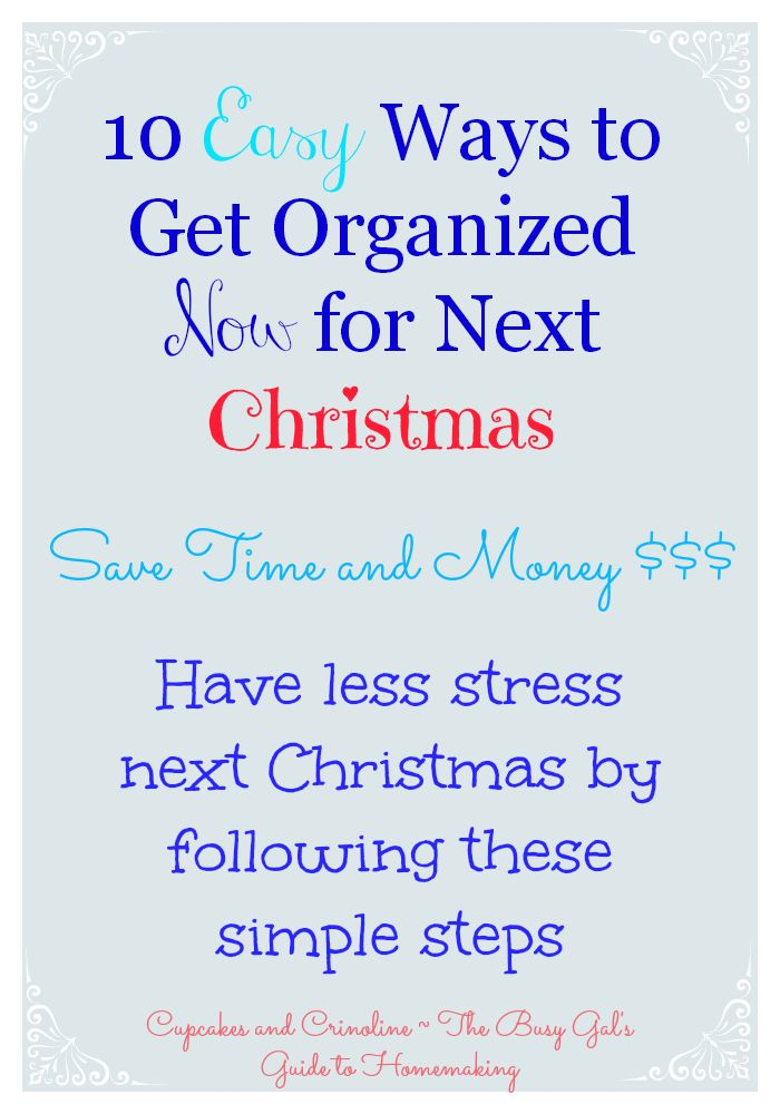 10 Ways To Get Organized Now For Next Christmas