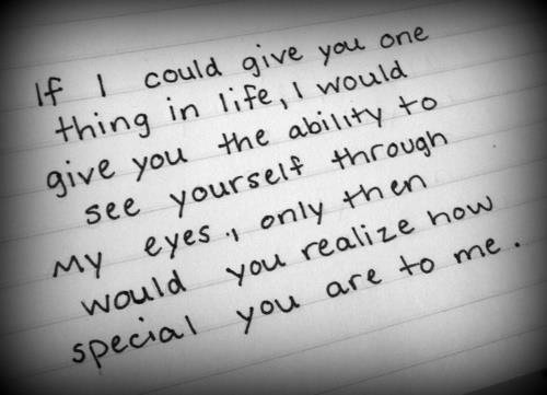 I Wish You Could See Yourself Through My Eyes Relationship Quotes