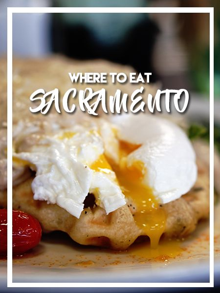 Where to eat in Sacramento, California