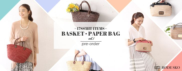 RODE SKO =17SS'HIT ITEMS= BASKET・PAPER BAG vol.1 pre-order