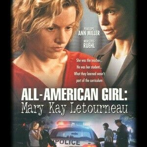 All American Girl: Mary Kay Letourneau