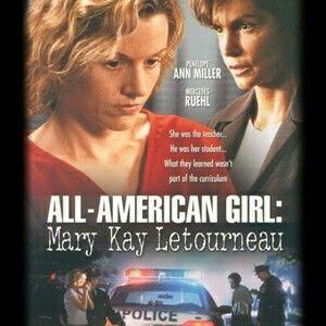 All American Girl: Mary Kay Letourneau