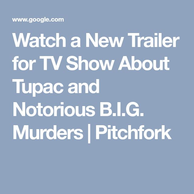 Watch a New Trailer for TV Show About Tupac and Notorious B.I.G. Murders | Pitchfork