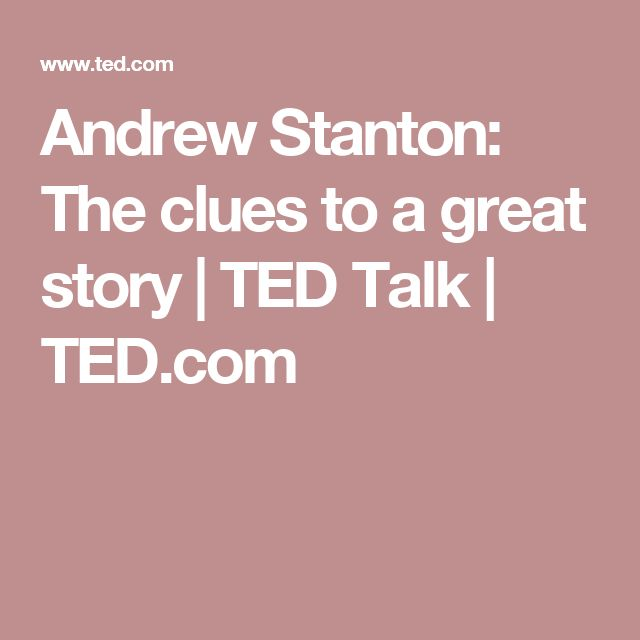 Andrew Stanton: The clues to a great story   TED Talk   TED.com