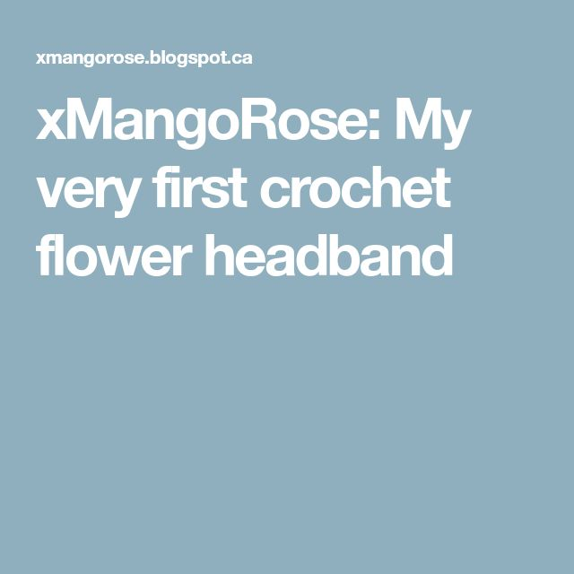 xMangoRose: My very first crochet flower headband