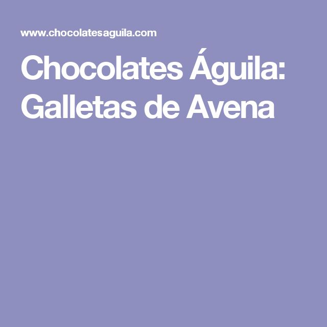 Chocolates Águila: Galletas de Avena