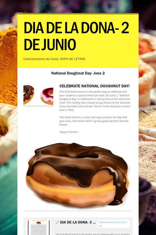 DIA DE LA DONA- 2 DE  JUNIO https://www.teacherspayteachers.com/Product/DIA-DE-LA-DONA-2-de-Junio-Word-Search-Food-in-Spanish-1882362