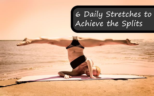6 Daily Stretches to Achieve the Splits | FitBodyHQ