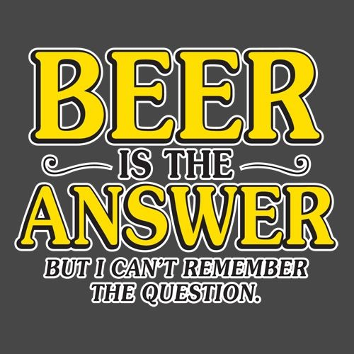 "What was the question again?  Oh yes, ""Is it Beer-Thirty yet?""  We say YES!"