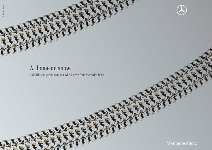"""Brand: Mercedes-Benz Communication Objective: trying to provide knowledge on how 4matic, permanent four wheel drive can help you survive the snow. But it does it in a creative way by having the tire tracks be skiers on a snow slope. The headline and the visual illustration work together conveying the meaning of Mercedes beating the others in the snow """"race"""" with a visual the draws the viewer in and requires close attention to see the skiers as the track marks."""