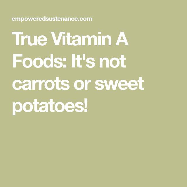 True Vitamin A Foods: It's not carrots or sweet potatoes!