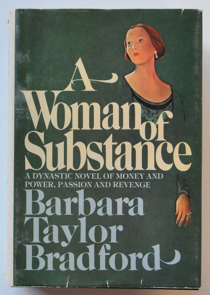 A woman of substance by Barbara Taylor Bradford.