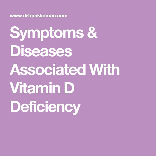 Symptoms & Diseases Associated With Vitamin D Deficiency