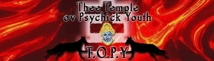 Thee Temple ov Psychick Youth (TOPY) is an organization of Individuals dedicated to updating and de-mystifying religious thought. We are also dedicated to creating a world where Individuals can be free to express themselves by whatever means they wish to. We wish to break Control at all levels. We experiment with whatever methods we can utilize to accomplish these goals - magick, technology, poetry, musick, whatever!