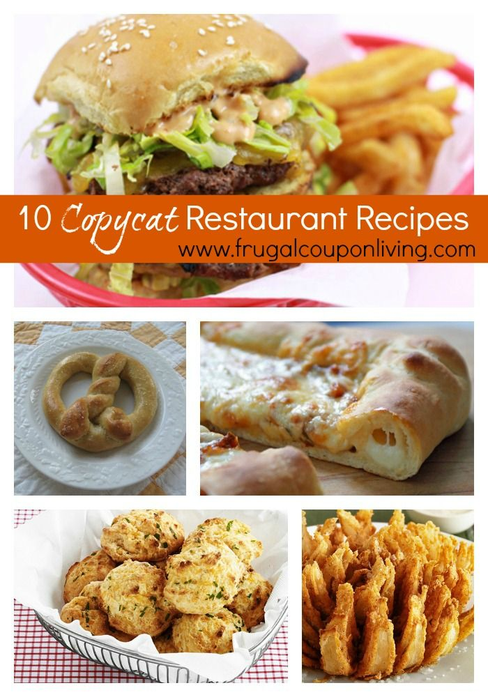 Ten Copycat Restaurant Recipes(Scroll over the image to Pin to Pinterest)