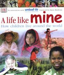 A life like mine: How children live around the world (Unicef)