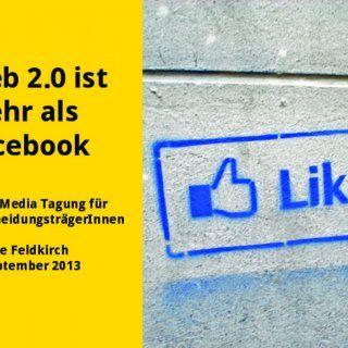 Web 0 ist mehr als Facebook Social Media Tagung für EntscheidungsträgerInnen Diözese Feldkirch 1 September 2013   Andrea Mayer-Edoloeyi • Social Medi. http://slidehot.com/resources/web-2-0-ist-mehr-als-facebook.51492/