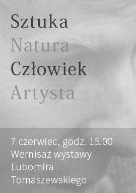 Lubomir Tomaszewski - sztuka, natura, człowiek, artysta