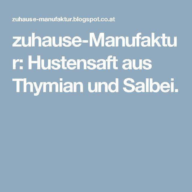 zuhause-Manufaktur: Hustensaft aus Thymian und Salbei.